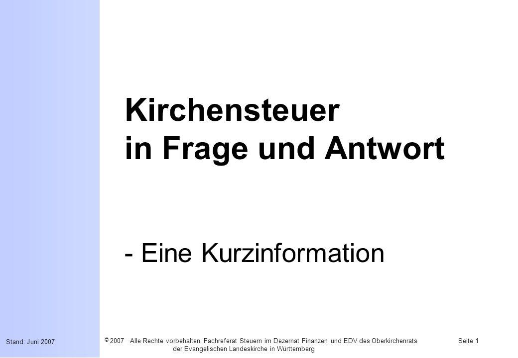 © 2007 Alle Rechte vorbehalten. Fachreferat Steuern im Dezernat Finanzen und EDV des Oberkirchenrats der Evangelischen Landeskirche in Württemberg Sta