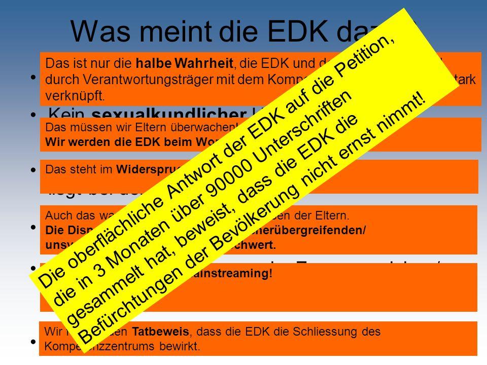 Was meint die EDK dazu? Kompetenzzentrum ohne Mitwirkung der EDK Kein sexualkundlicher Unterricht im Kindergarten mit dem Lehrplan 21. Die Verantwortu