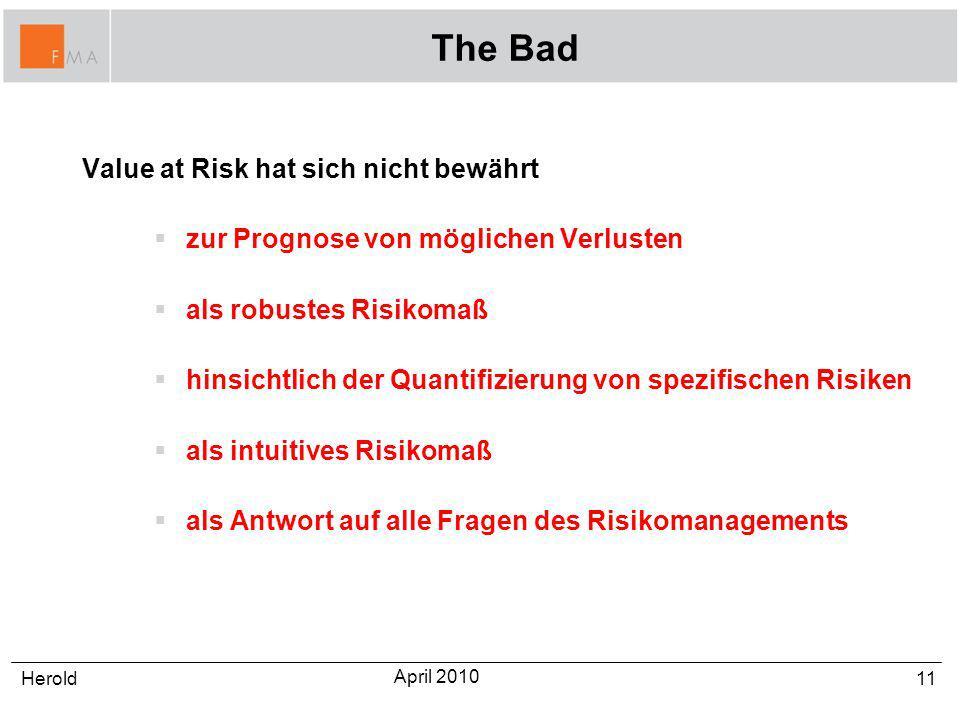The Bad Value at Risk hat sich nicht bewährt zur Prognose von möglichen Verlusten als robustes Risikomaß hinsichtlich der Quantifizierung von spezifis