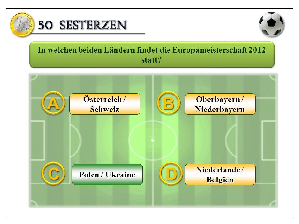 Österreich / Schweiz Oberbayern / Niederbayern Niederlande / Belgien Polen / Ukraine In welchen beiden Ländern findet die Europameisterschaft 2012 statt.