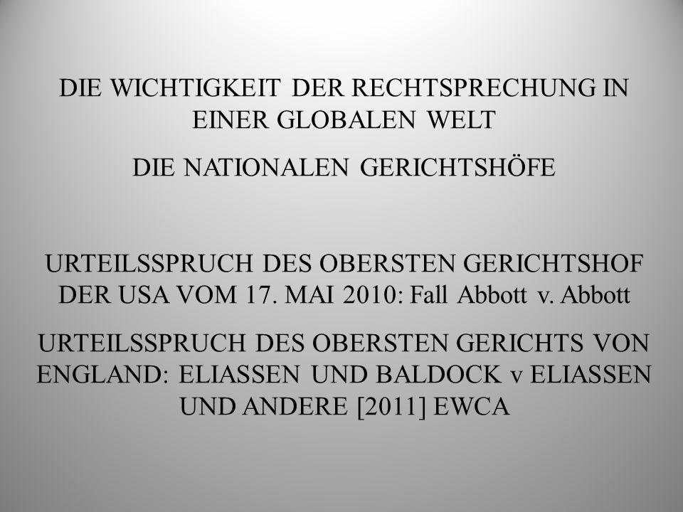DIE WICHTIGKEIT DER RECHTSPRECHUNG IN EINER GLOBALEN WELT DIE NATIONALEN GERICHTSHÖFE URTEILSSPRUCH DES OBERSTEN GERICHTSHOF DER USA VOM 17. MAI 2010: