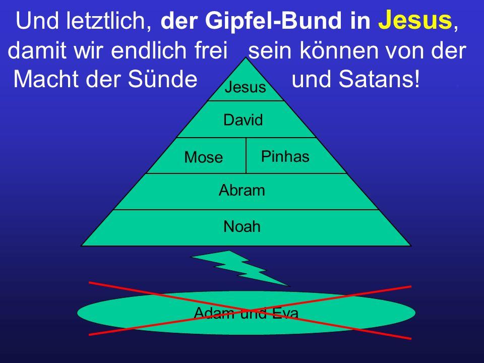 Und letztlich, der Gipfel-Bund in Jesus, damit wir endlich frei sein können von der Macht der Sünde und Satans!.