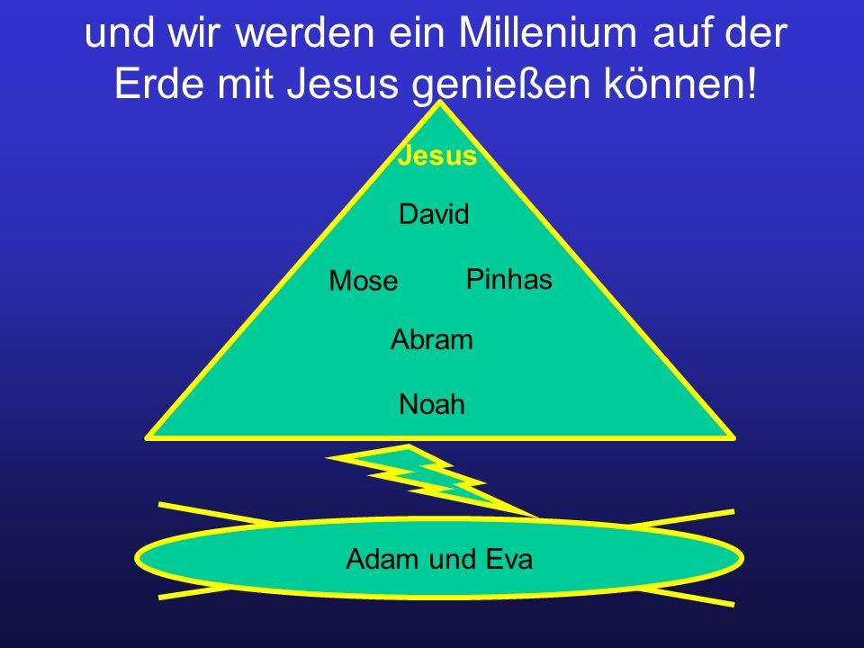 und wir werden ein Millenium auf der Erde mit Jesus genießen können.