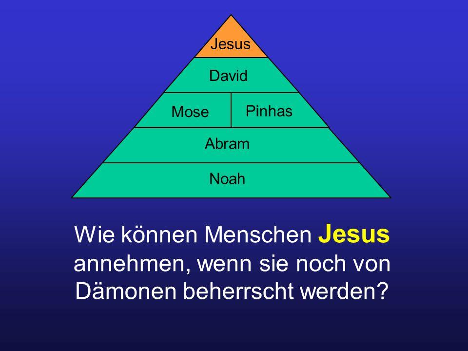 Wie können Menschen Jesus annehmen, wenn sie noch von Dämonen beherrscht werden.