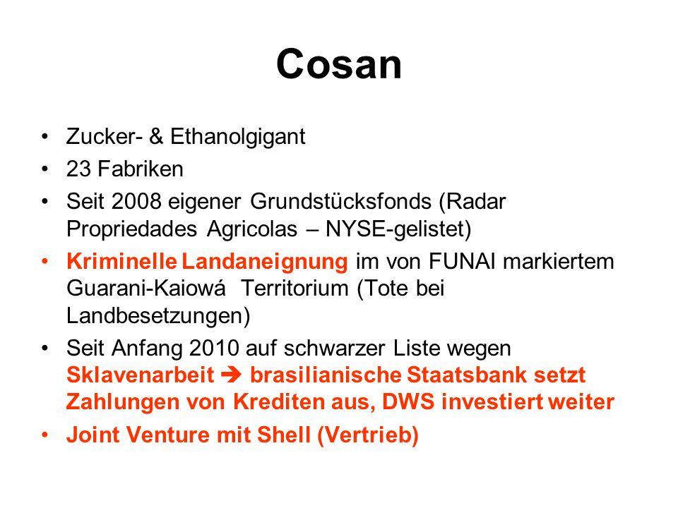 Cosan Zucker- & Ethanolgigant 23 Fabriken Seit 2008 eigener Grundstücksfonds (Radar Propriedades Agricolas – NYSE-gelistet) Kriminelle Landaneignung i