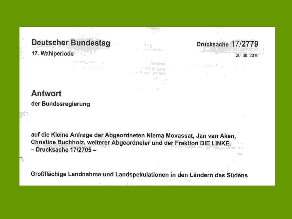 Antwort der Bundesregierung: Keine Kenntnis über Beteiligung deutscher Unternehmen an großflächigen Landnahmen Keine aufsichtsrechtliche Meldepflicht deutscher Finanzinstitutionen über Landkäufe – deshalb keine Angaben vorliegend