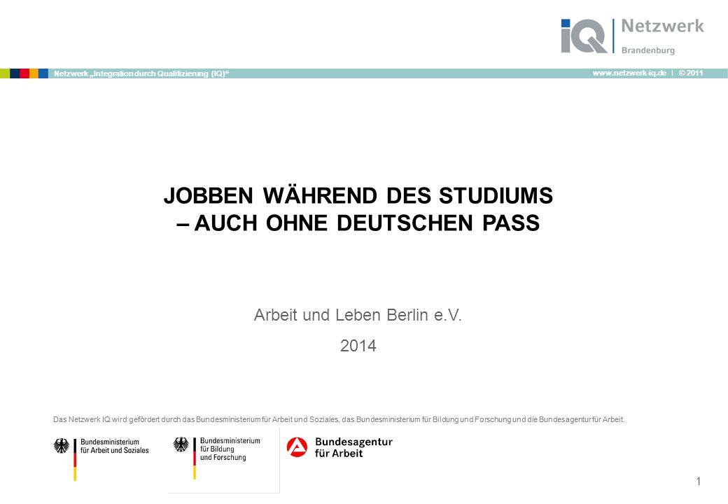 www.netzwerk-iq.de I © 2011 Netzwerk Integration durch Qualifizierung (IQ) Das Netzwerk IQ wird gefördert durch das Bundesministerium für Arbeit und S