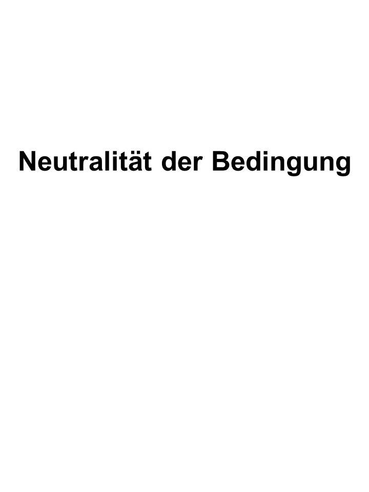 Neutralität der Bedingung