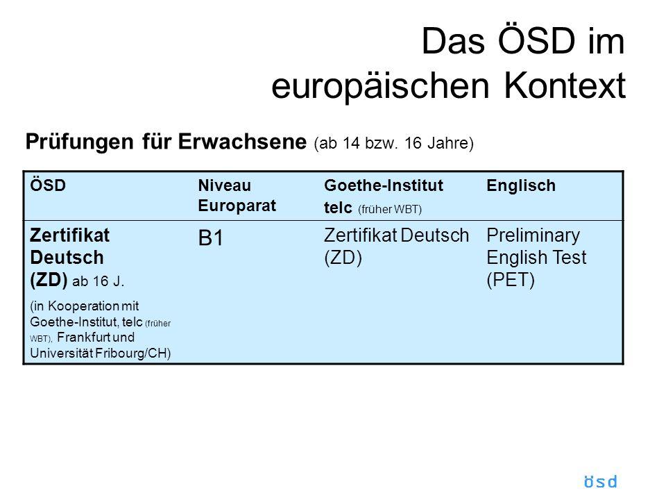 ösd Das ÖSD im europäischen Kontext Prüfungen für Erwachsene (ab 14 bzw.
