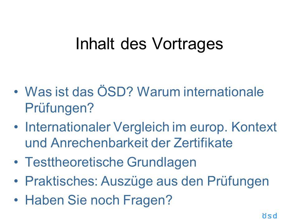 ösd Inhalt des Vortrages Was ist das ÖSD.Warum internationale Prüfungen.