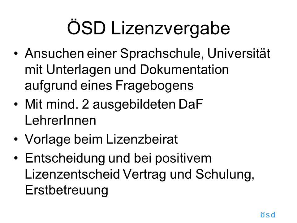 ÖSD Lizenzvergabe Ansuchen einer Sprachschule, Universität mit Unterlagen und Dokumentation aufgrund eines Fragebogens Mit mind.