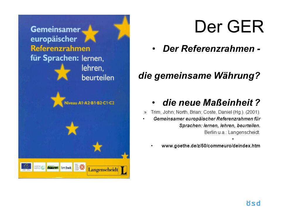 ösd Der GER Der Referenzrahmen - die gemeinsame Währung.