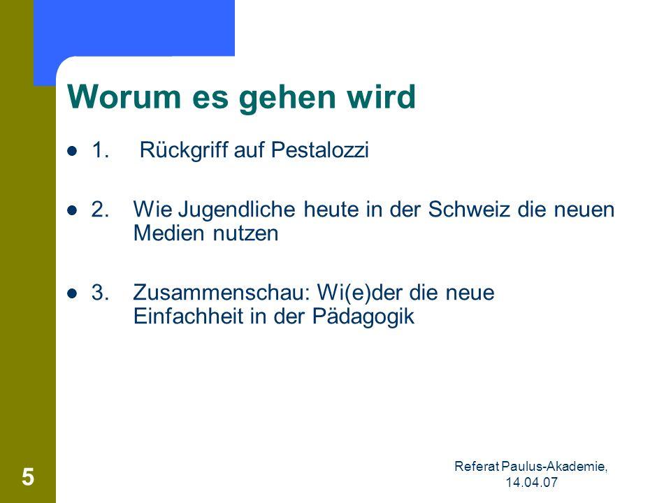 5 Worum es gehen wird 1. Rückgriff auf Pestalozzi 2.Wie Jugendliche heute in der Schweiz die neuen Medien nutzen 3.Zusammenschau: Wi(e)der die neue Ei