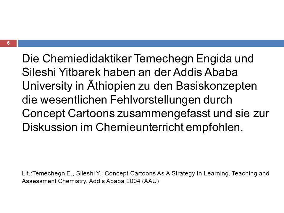 6 Die Chemiedidaktiker Temechegn Engida und Sileshi Yitbarek haben an der Addis Ababa University in Äthiopien zu den Basiskonzepten die wesentlichen F