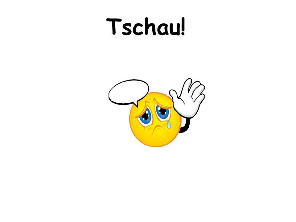 Tschau!
