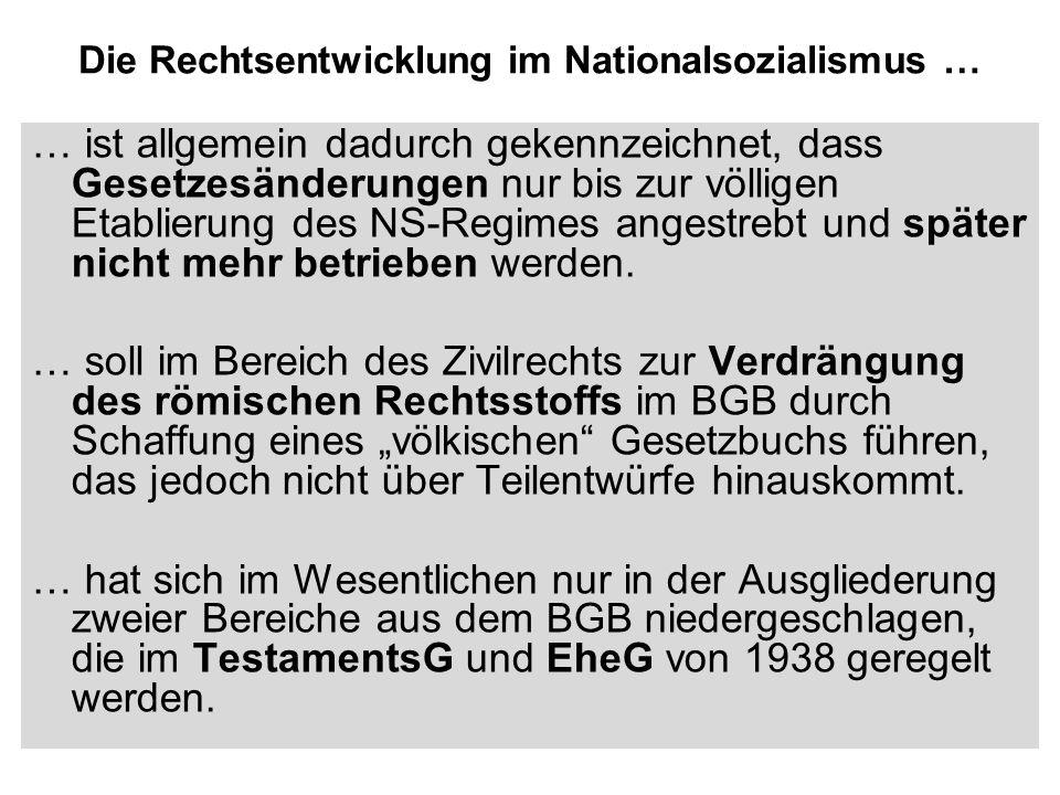 Die Rechtsentwicklung im Nationalsozialismus … … ist allgemein dadurch gekennzeichnet, dass Gesetzesänderungen nur bis zur völligen Etablierung des NS
