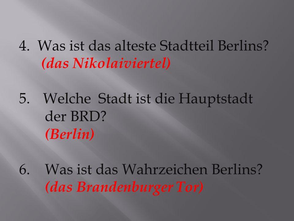 4.Was ist das alteste Stadtteil Berlins.