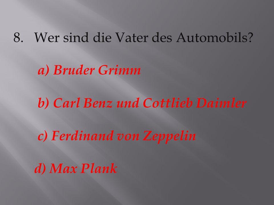 8.Wer sind die Vater des Automobils.