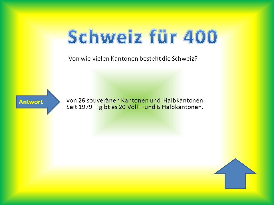 Antwort Von wie vielen Kantonen besteht die Schweiz? von 26 souveränen Kantonen und Halbkantonen. Seit 1979 – gibt es 20 Voll – und 6 Halbkantonen.