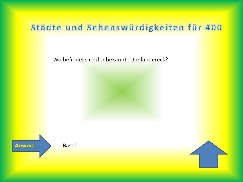 Anwort Wo befindet sich der bekannte Dreiländereck? Basel