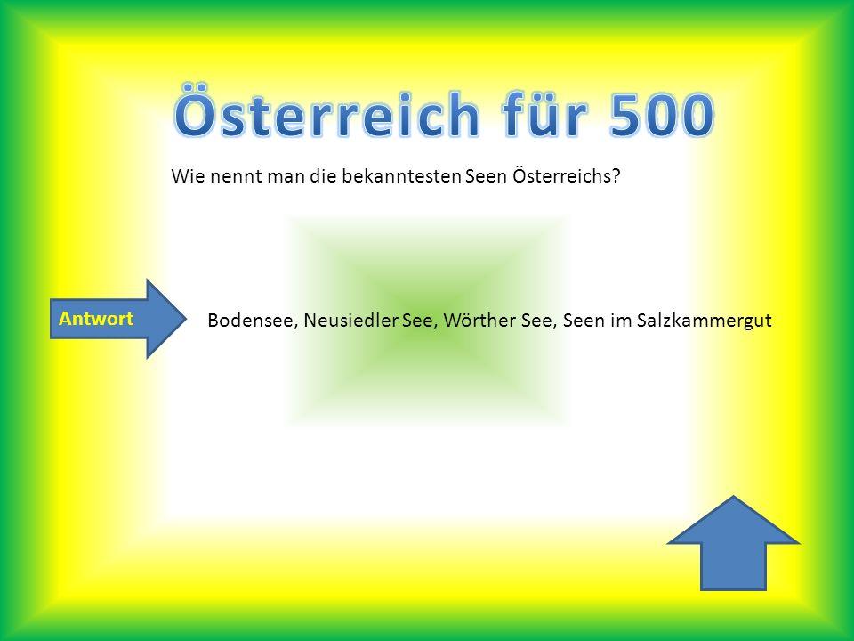 Antwort Wie nennt man die bekanntesten Seen Österreichs? Bodensee, Neusiedler See, Wörther See, Seen im Salzkammergut