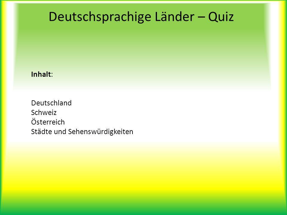 Deutschsprachige Länder – Quiz Inhalt: Deutschland Schweiz Österreich Städte und Sehenswürdigkeiten