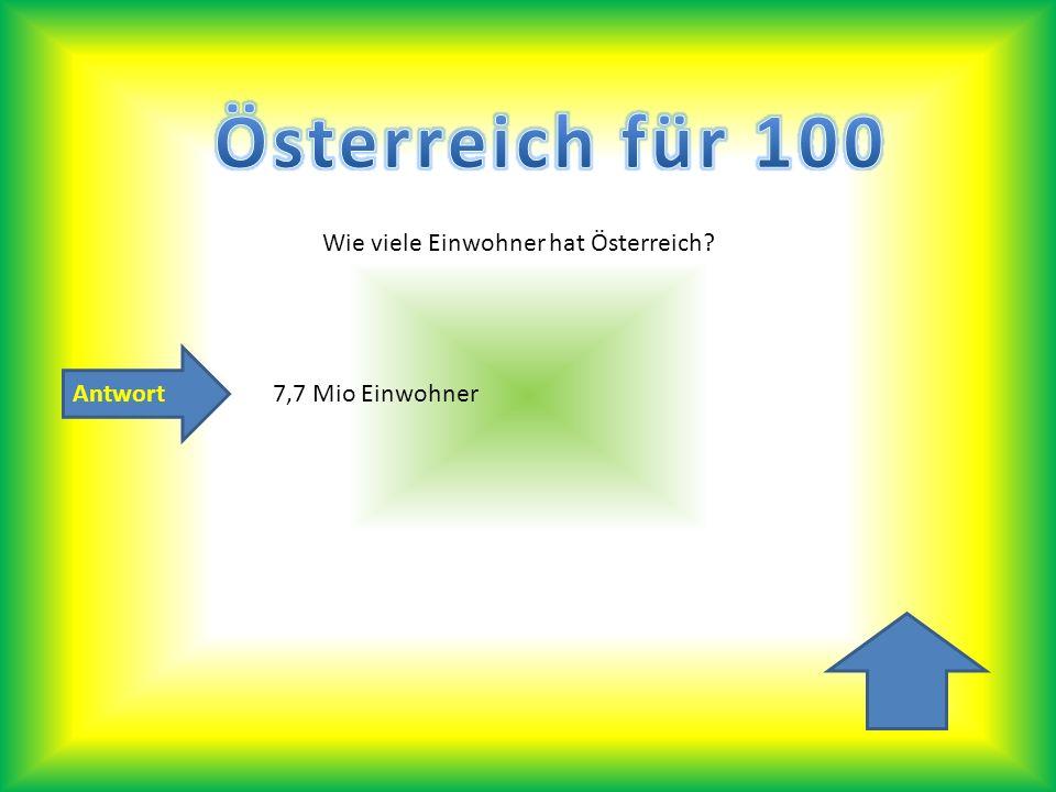 Wie viele Einwohner hat Österreich? 7,7 Mio Einwohner