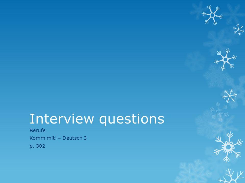 Interview questions Berufe Komm mit! – Deutsch 3 p. 302