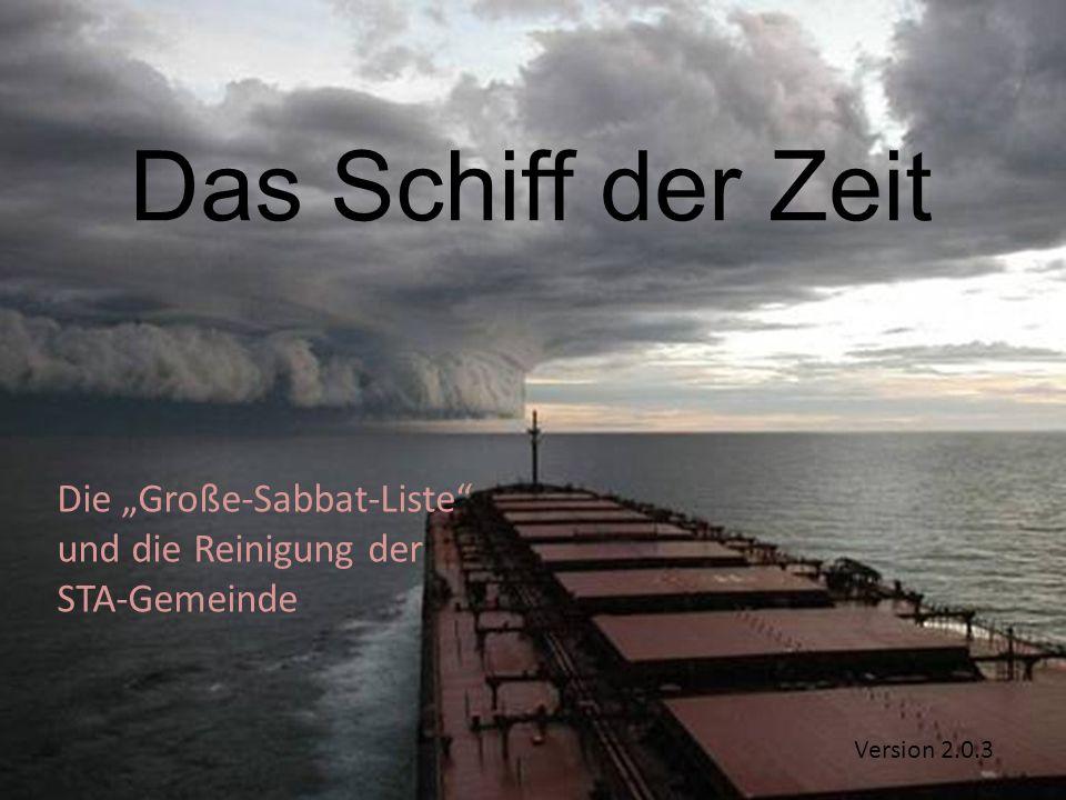 Das Schiff der Zeit Die Große-Sabbat-Liste und die Reinigung der STA-Gemeinde Version 2.0.3