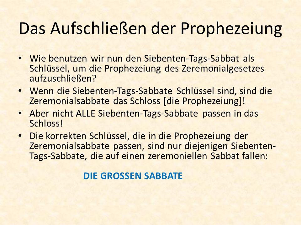 Das Aufschließen der Prophezeiung Wie benutzen wir nun den Siebenten-Tags-Sabbat als Schlüssel, um die Prophezeiung des Zeremonialgesetzes aufzuschlie