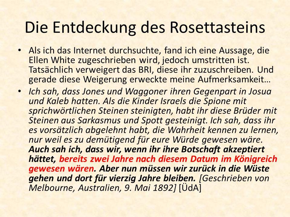 Die Entdeckung des Rosettasteins Als ich das Internet durchsuchte, fand ich eine Aussage, die Ellen White zugeschrieben wird, jedoch umstritten ist. T