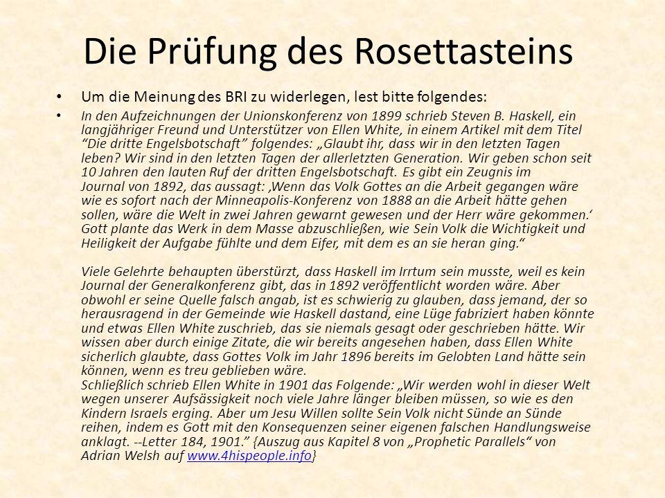 Die Prüfung des Rosettasteins Um die Meinung des BRI zu widerlegen, lest bitte folgendes: In den Aufzeichnungen der Unionskonferenz von 1899 schrieb Steven B.
