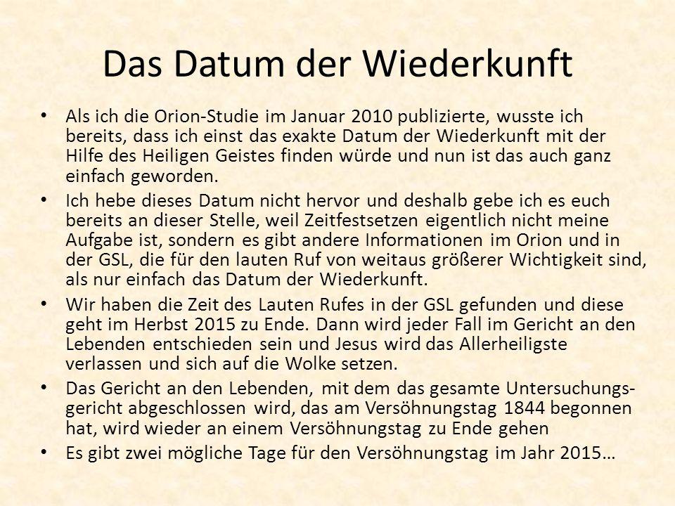 Das Datum der Wiederkunft Als ich die Orion-Studie im Januar 2010 publizierte, wusste ich bereits, dass ich einst das exakte Datum der Wiederkunft mit