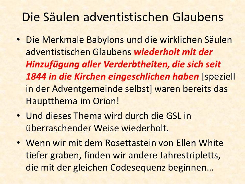 Die Säulen adventistischen Glaubens Die Merkmale Babylons und die wirklichen Säulen adventistischen Glaubens wiederholt mit der Hinzufügung aller Verd