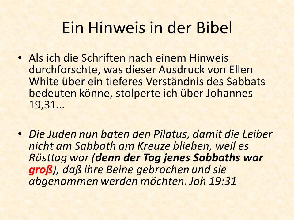 Ein Hinweis in der Bibel Als ich die Schriften nach einem Hinweis durchforschte, was dieser Ausdruck von Ellen White über ein tieferes Verständnis des