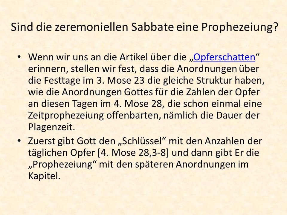 Sind die zeremoniellen Sabbate eine Prophezeiung? Wenn wir uns an die Artikel über die Opferschatten erinnern, stellen wir fest, dass die Anordnungen