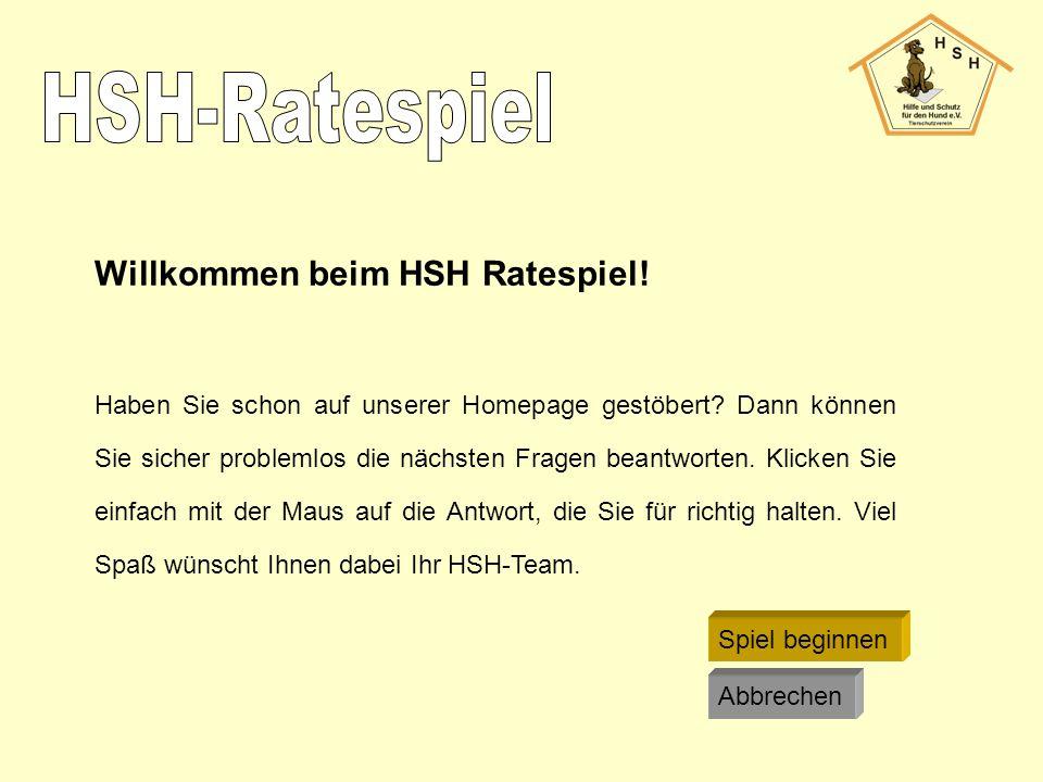Willkommen beim HSH Ratespiel. Haben Sie schon auf unserer Homepage gestöbert.