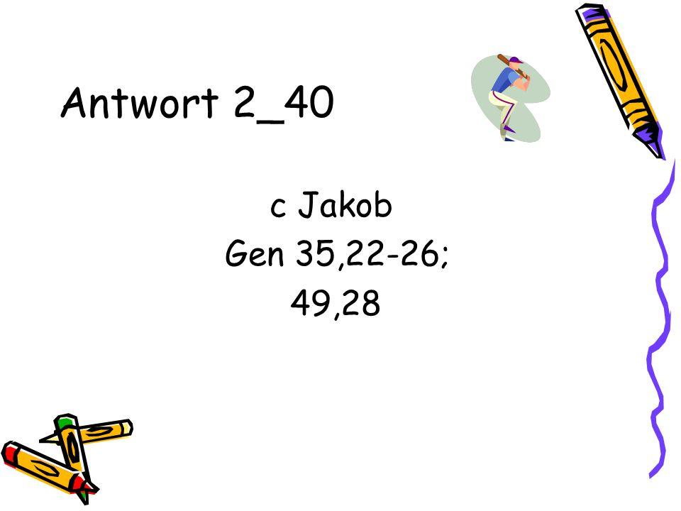 Antwort 2_40 c Jakob Gen 35,22-26; 49,28