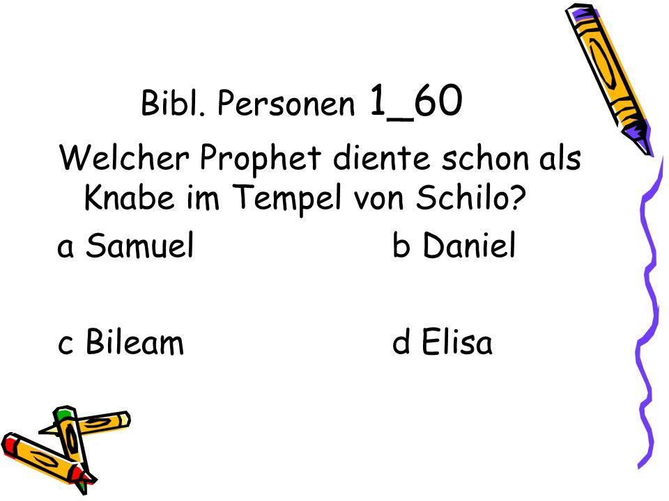 Bibl. Personen 1_60 Welcher Prophet diente schon als Knabe im Tempel von Schilo.