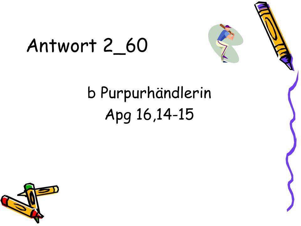 Antwort 2_60 b Purpurhändlerin Apg 16,14-15
