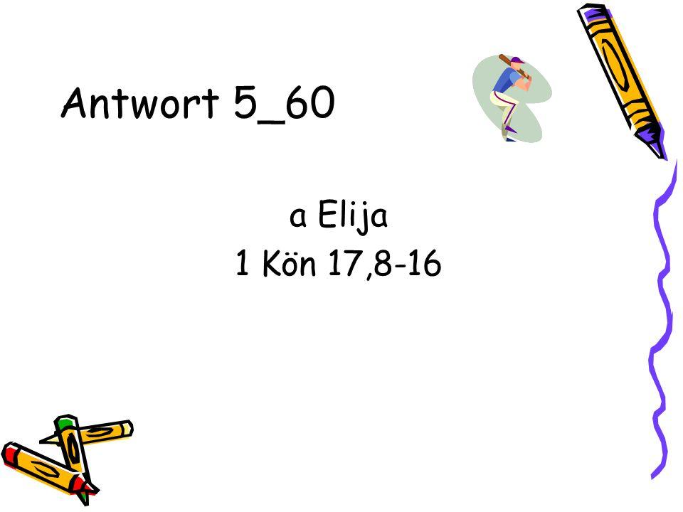 Antwort 5_60 a Elija 1 Kön 17,8-16