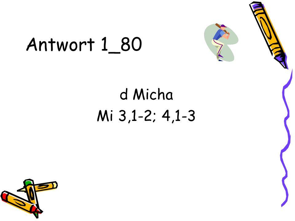 Antwort 1_80 d Micha Mi 3,1-2; 4,1-3