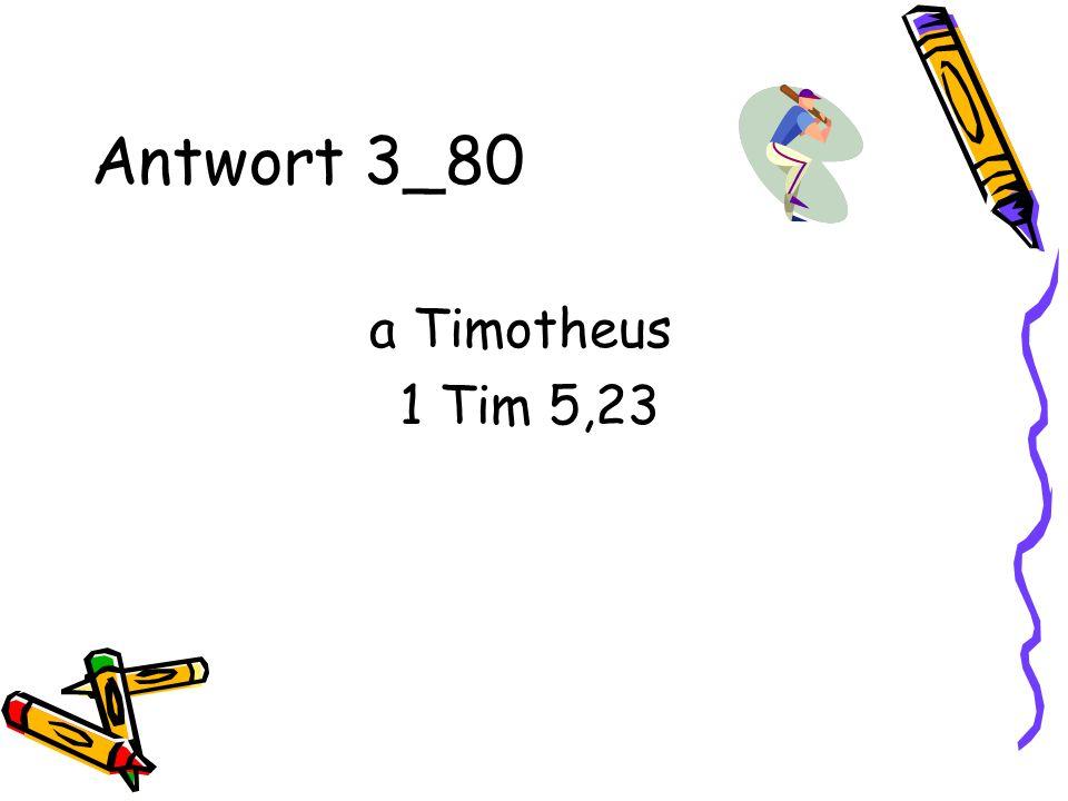 Antwort 3_80 a Timotheus 1 Tim 5,23