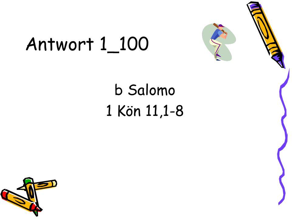 Antwort 1_100 b Salomo 1 Kön 11,1-8