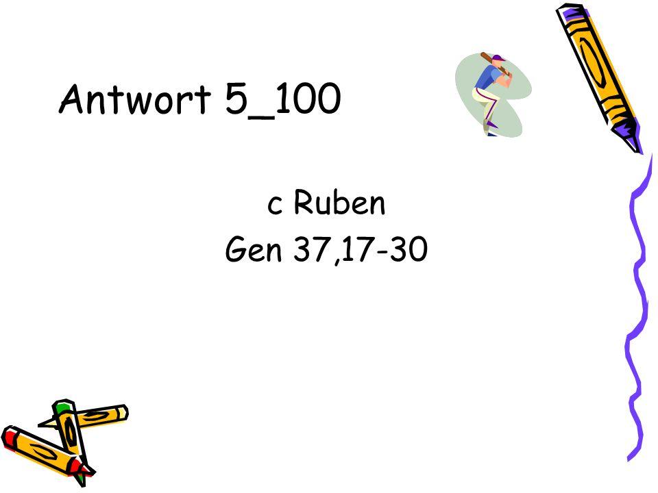 Antwort 5_100 c Ruben Gen 37,17-30