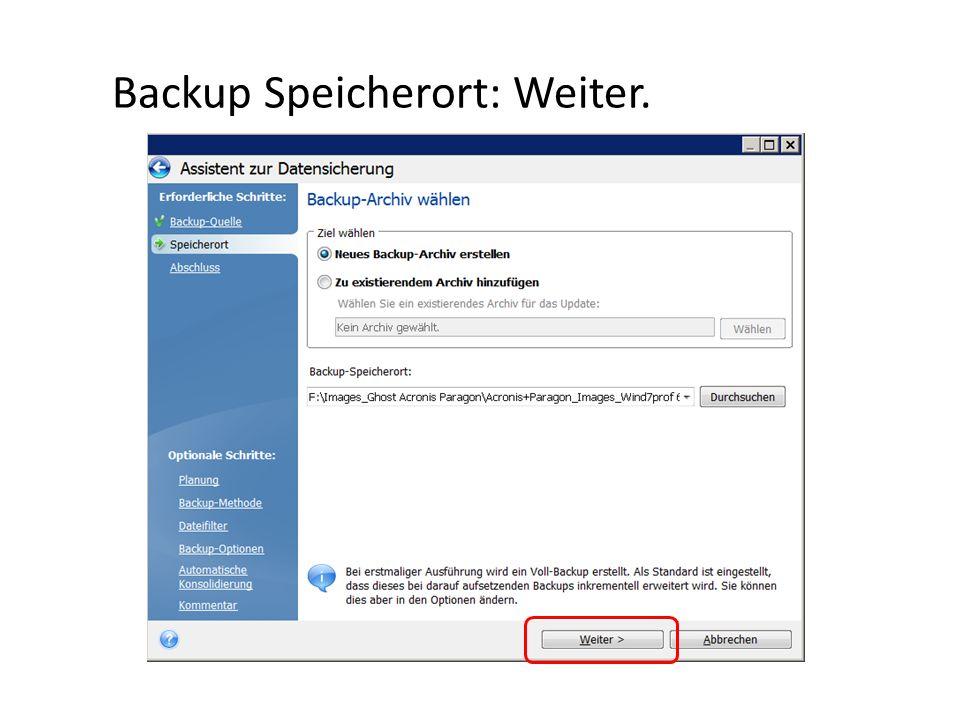 Backup Speicherort: Weiter.