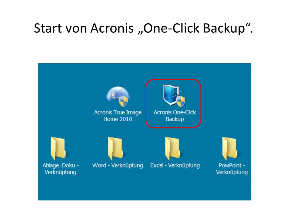Start von Acronis One-Click Backup.