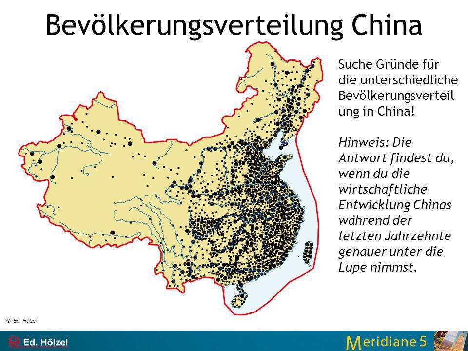 Bevölkerungsverteilung China Suche Gründe für die unterschiedliche Bevölkerungsverteil ung in China! Hinweis: Die Antwort findest du, wenn du die wirt