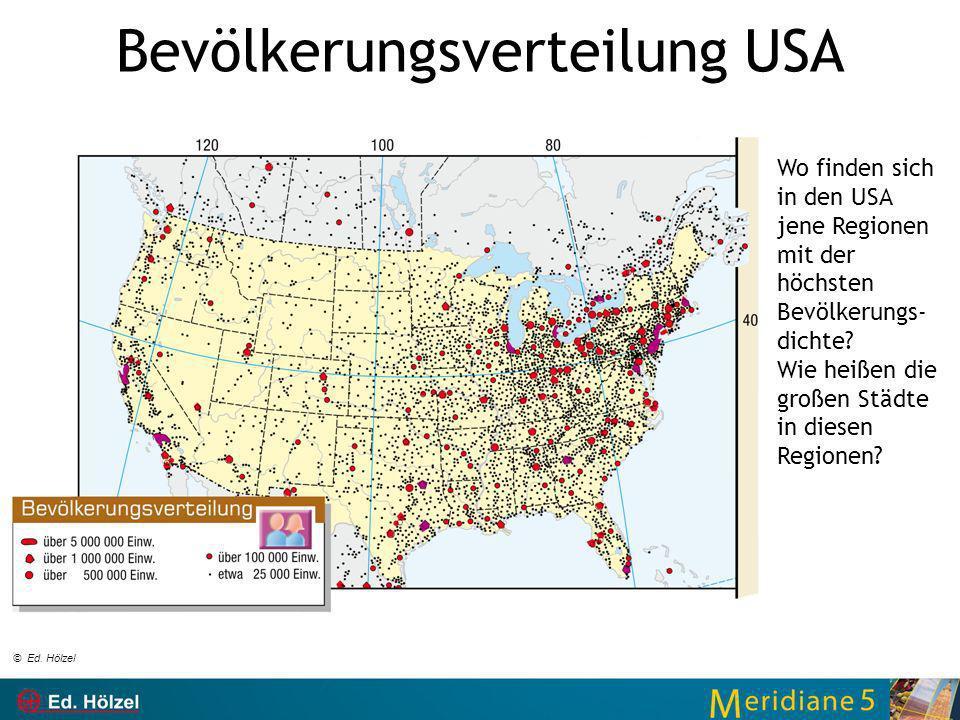 Bevölkerungsverteilung USA Wo finden sich in den USA jene Regionen mit der höchsten Bevölkerungs- dichte? Wie heißen die großen Städte in diesen Regio