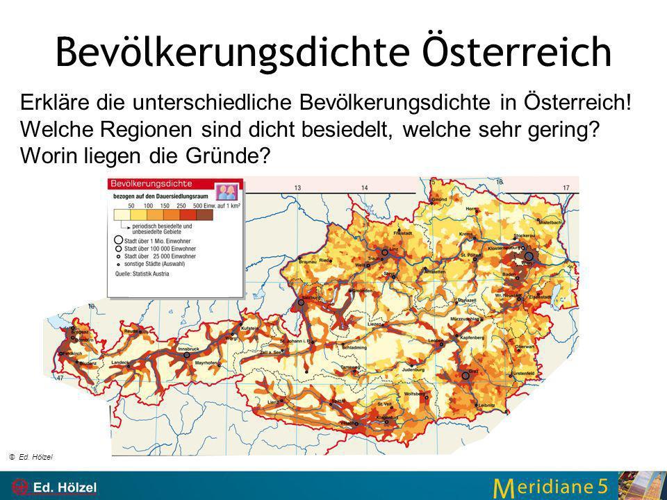 Bevölkerungsdichte Österreich Erkläre die unterschiedliche Bevölkerungsdichte in Österreich! Welche Regionen sind dicht besiedelt, welche sehr gering?